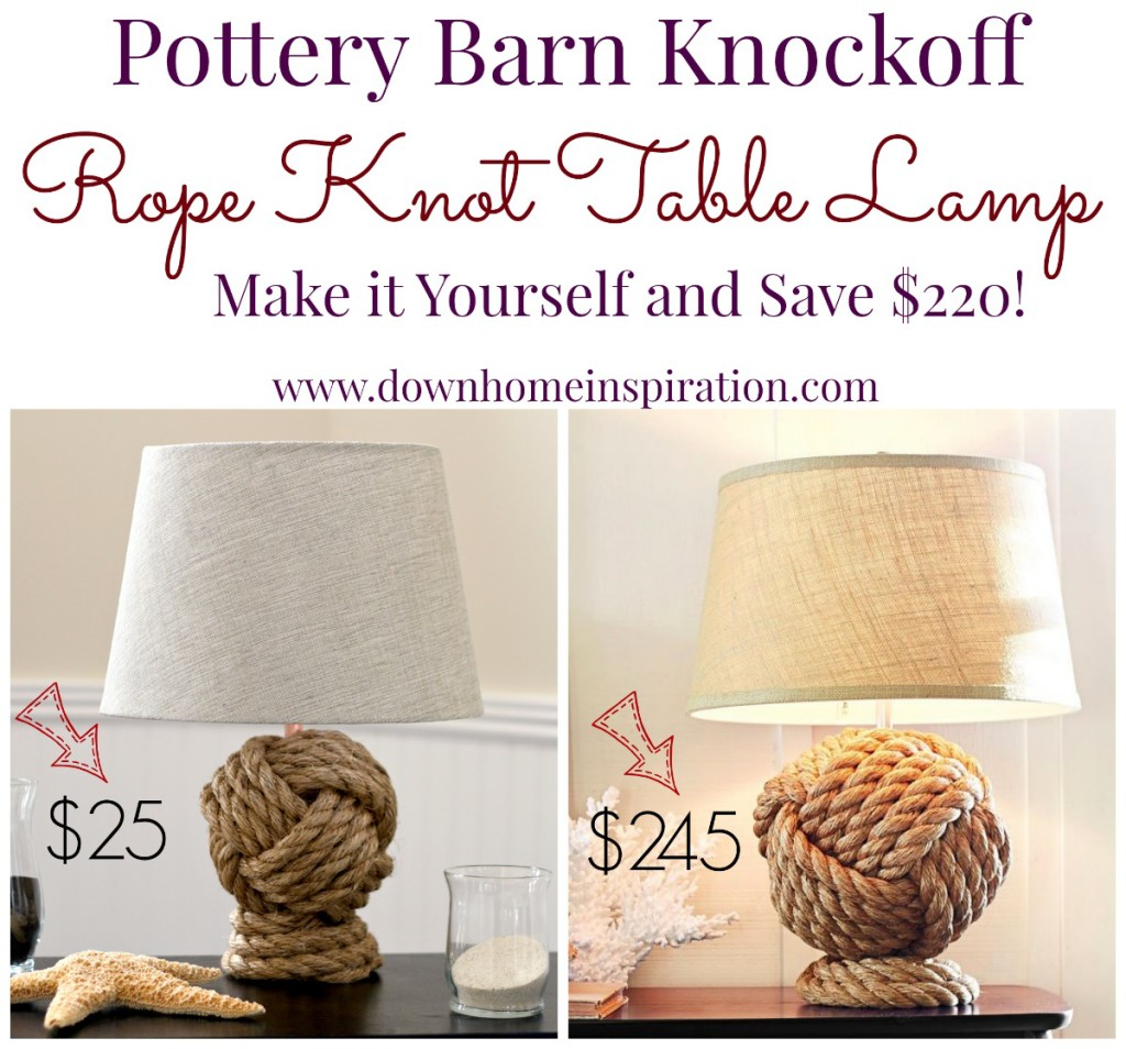 Pottery barn knockoff rope knot lamp down home inspiration for Home inspiration