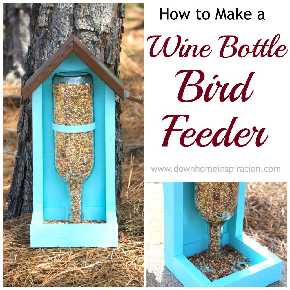 How to make a wine bottle bird feeder down home inspiration for How to make a table out of bottle caps