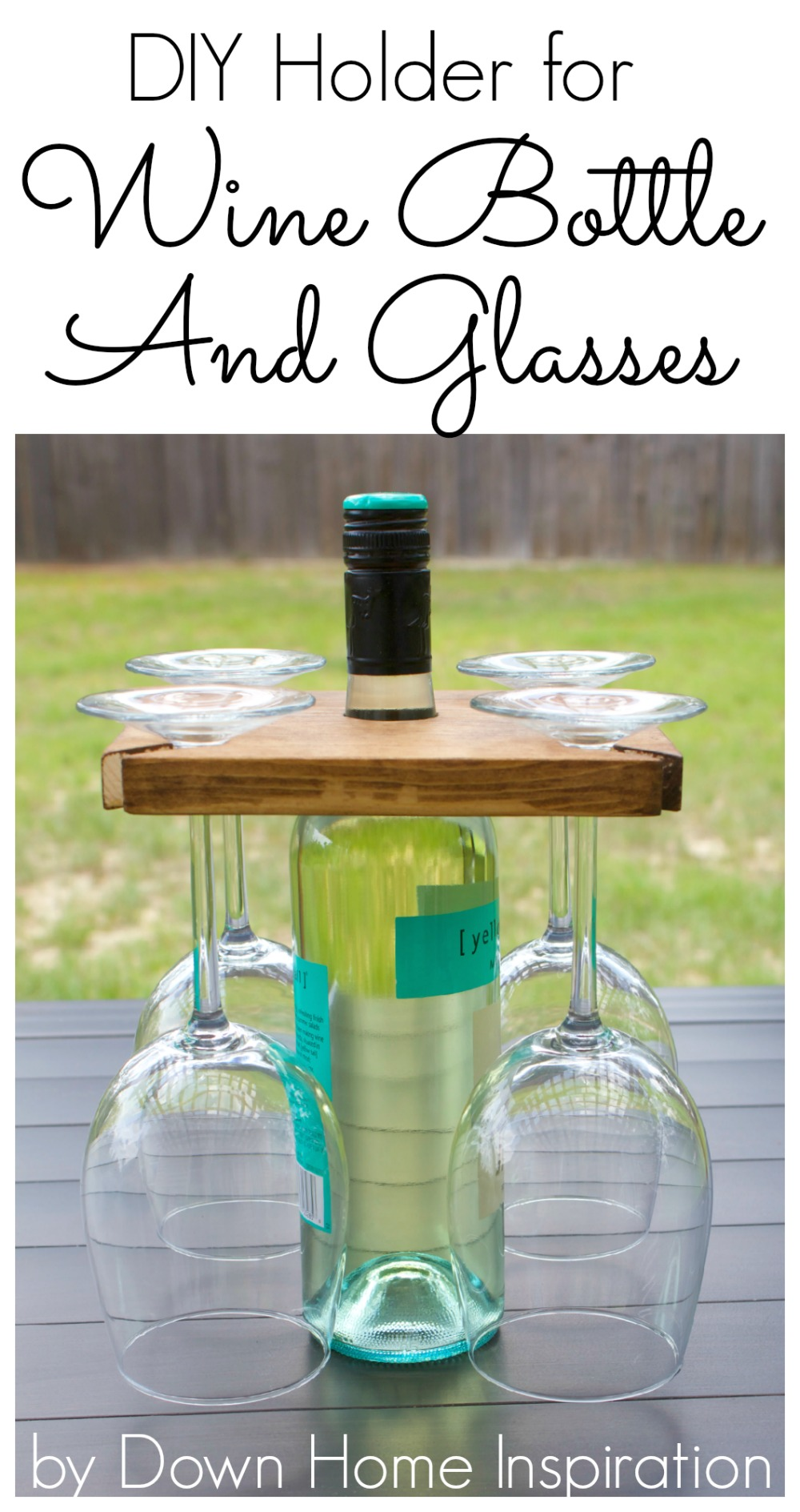How To Make A Diy Holder For A Wine Bottle And Glasses Down Home